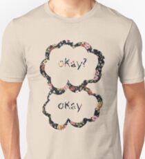 Okay? Okay- Floral  T-Shirt