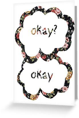 Okay? Okay- Floral  by JessDesignsxx