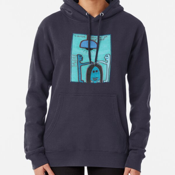 'Cause They've Got The Word Pullover Hoodie