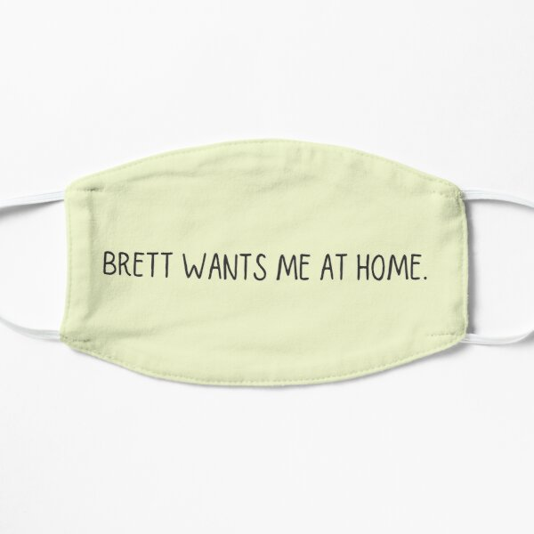 Brett Sutton wants me at home Flat Mask