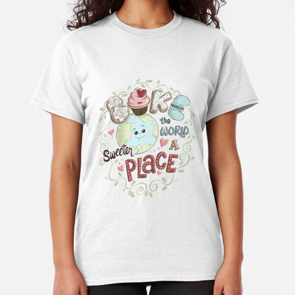 Bake the World a Sweeter Place Classic T-Shirt