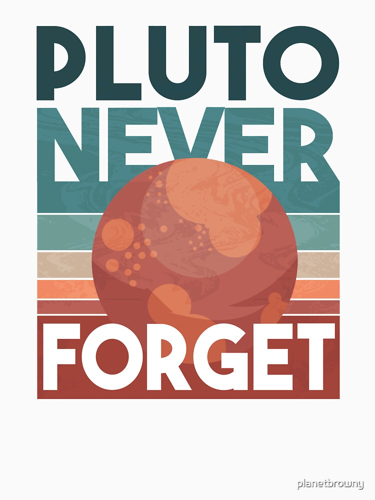 Pluto Never Forget von planetbrowny