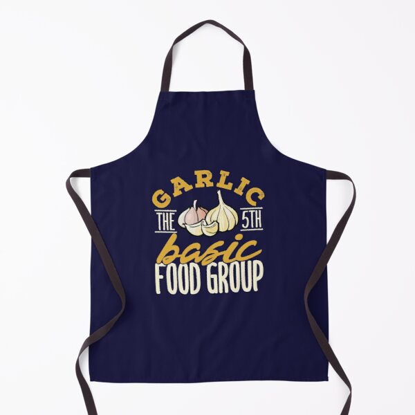 Garlic The 5th Basic Food Group Apron
