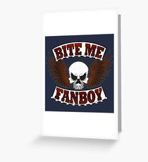 Bite Me Fanboy - Lobo Greeting Card