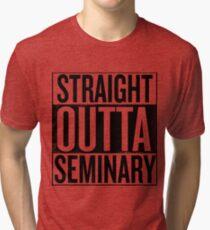 Straight Outta Seminary Tri-blend T-Shirt