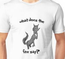 What Does the Fox say? (grey fox) Unisex T-Shirt