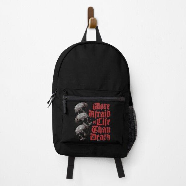 More Afraid Of Life....Skulls Backpack