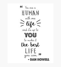 Dan Howell Quote (Black & White) Photographic Print