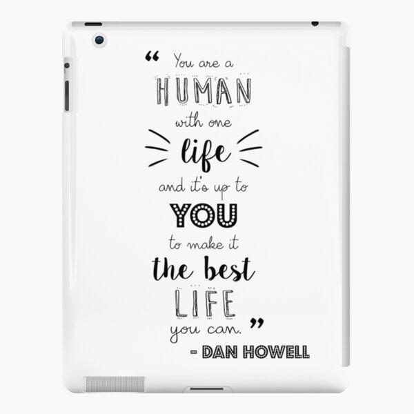 Dan Howell Quote (Black & White) iPad Snap Case