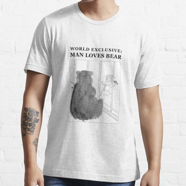 Man Loves Bear Essential T-Shirt