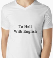To Hell With English  T-Shirt