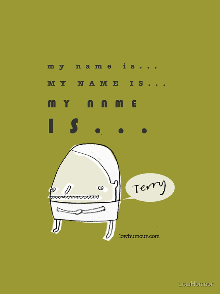 Hi, My Name Is.... Terry by LowHumour