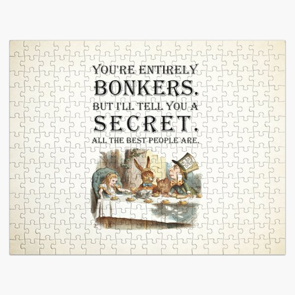 Alice In Wonderland - Tea Party - You're Entirely Bonkers - Quote  Jigsaw Puzzle