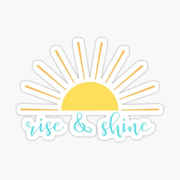 rise and shine stickers Sticker