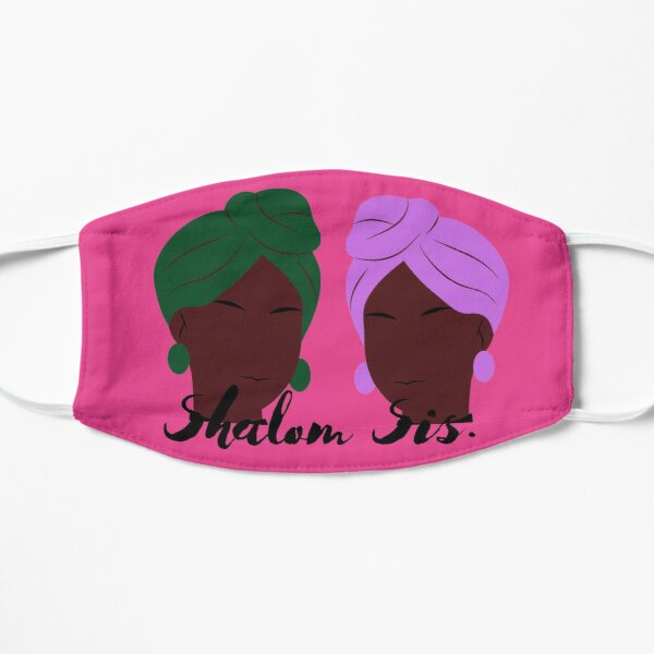 Shalom Sis   Hebrew Israelite T-shirt Flat Mask