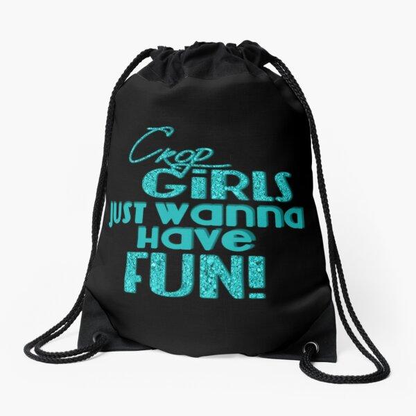 Crop Girls Just Wanna Have Fun - black background Drawstring Bag