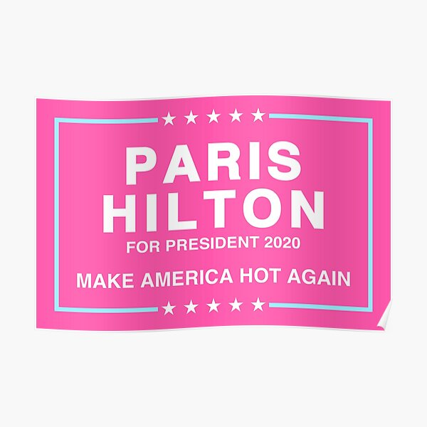 Paris Hilton 2020 Make America Hot Again Poster