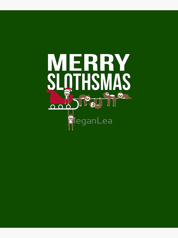 Merry Slothsmas Christmas Sloth with Santa's Sleigh by MeganLea