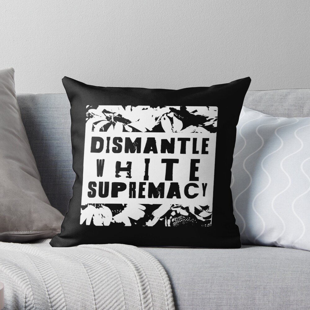 dismantle white supremacy Throw Pillow