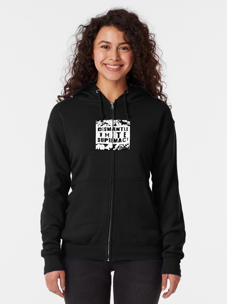 Alternate view of dismantle white supremacy Zipped Hoodie