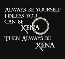 Be Xena   Women's T-Shirt
