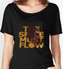 The Spice Must Flow Women's Relaxed Fit T-Shirt