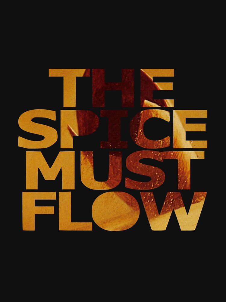The Spice Must Flow | Unisex T-Shirt