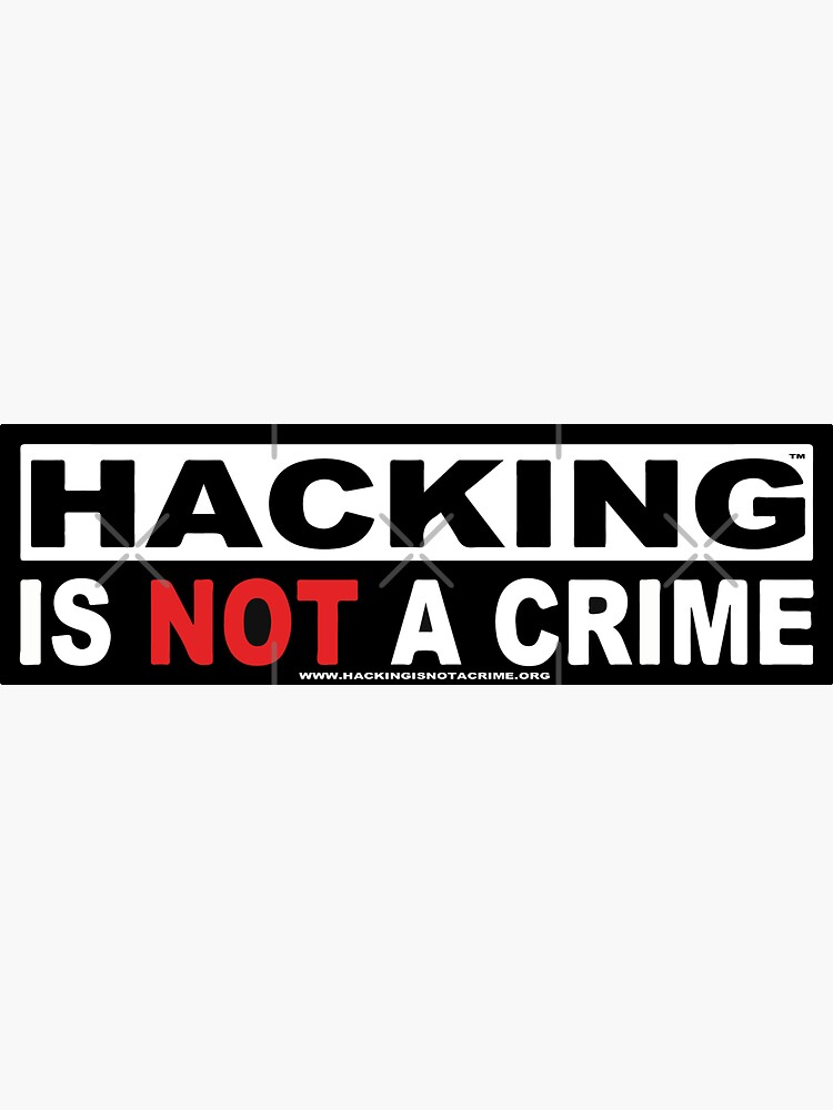 Hacking is NOT a Crime by hacknotcrime