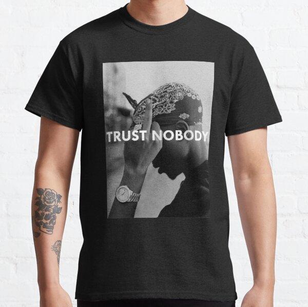 Tupac 2 Pac Shakur Trust Nobody Funny Gym Sport Running No Pain No Gain Classic T-Shirt