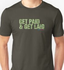 Get Paid And Get Laid Unisex T-Shirt