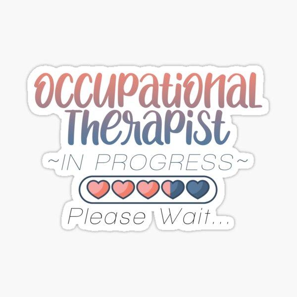 Occupational Therapist in Progress Please Wait Sticker