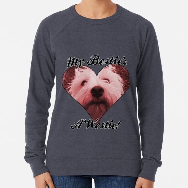 My Bestie's a Westie! Lightweight Sweatshirt