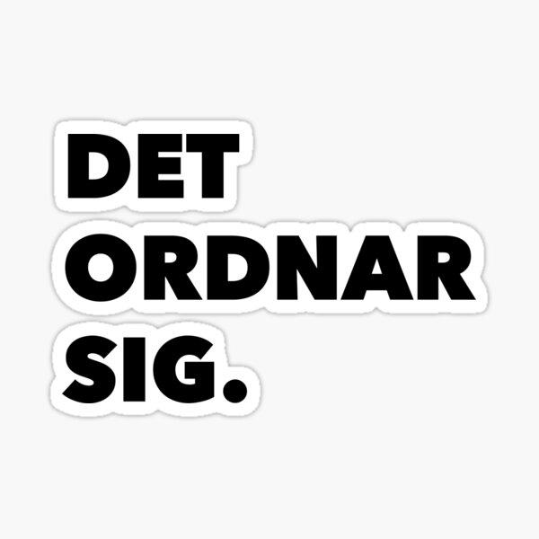Det Ordnar Sig (Everything will be ok in Swedish) Sticker