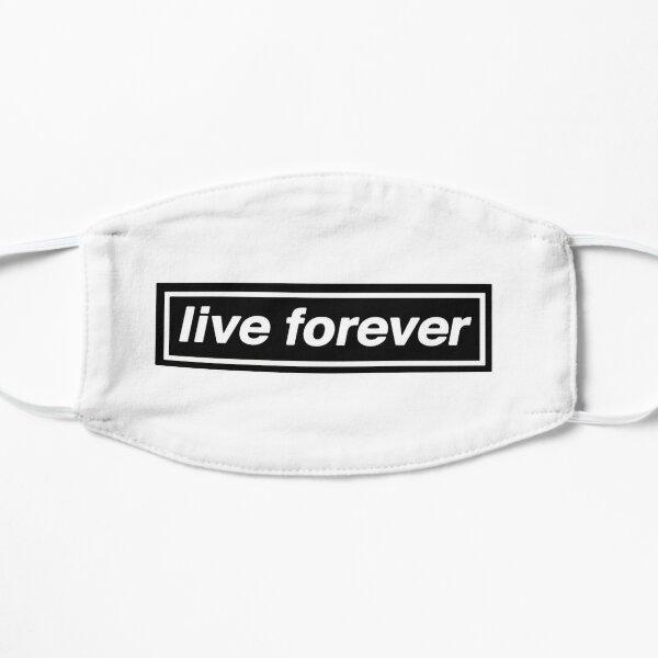 Live Forever  Flat Mask