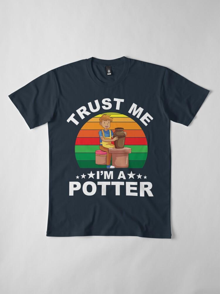 Alternate view of Trust Me I Make Pottery Premium T-Shirt