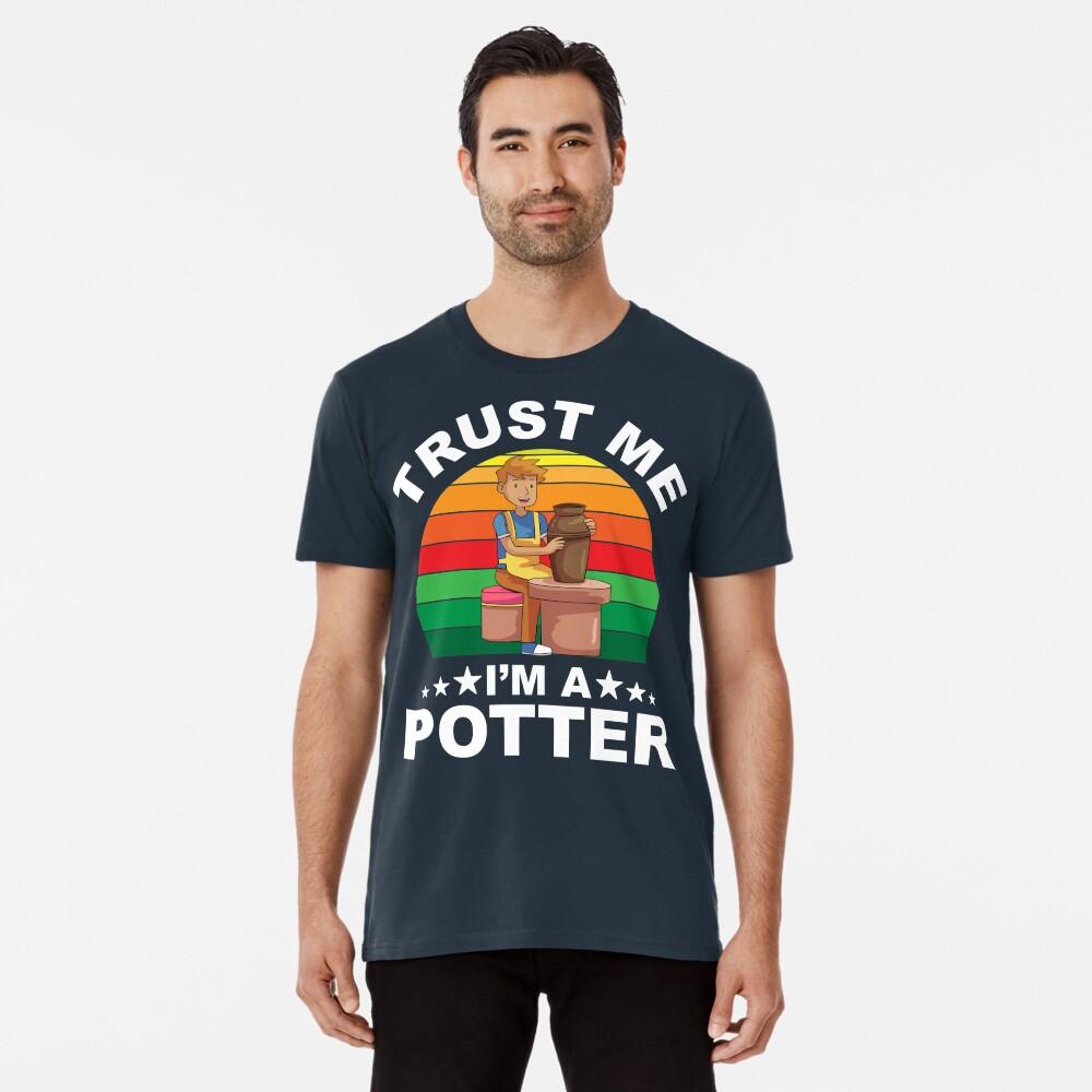 Trust Me I Make Pottery Premium T-Shirt