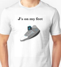 J's on my feet Unisex T-Shirt