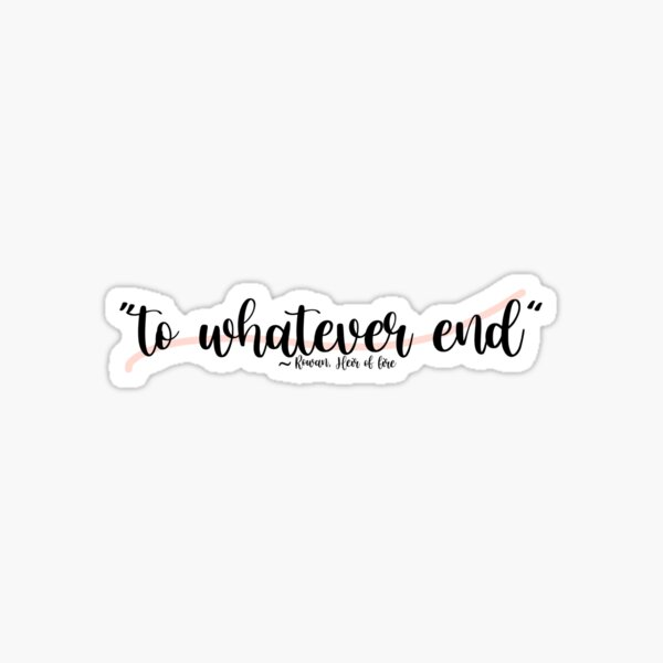 To whatever end quote Sticker