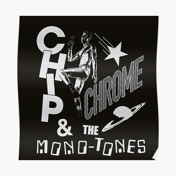 The Neighbourhood Chip Chrome & The Monotones Poster