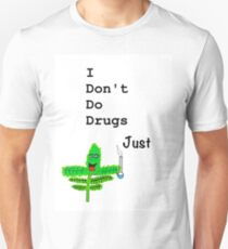I dont do drugs, Just weed T-Shirt