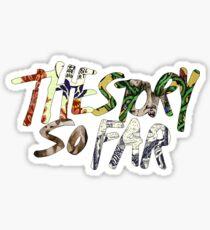 The Story So Far Sticker Sticker