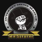 Certified Internet Meme Master  by Austin673