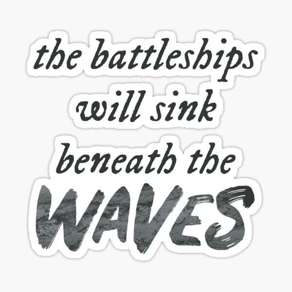 Taylor Swift - The battleships will sink beneath the waves Sticker