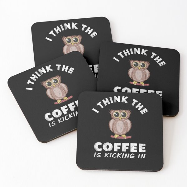 Owl & Coffee Themed Design - I think the Coffee is Kicking In Coasters (Set of 4)