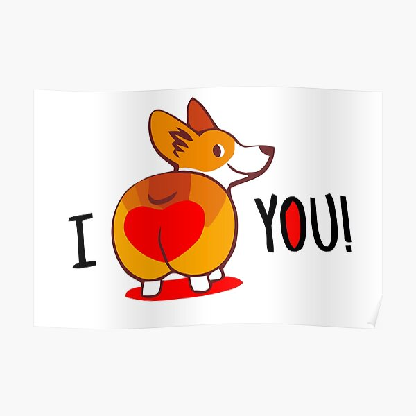 Corgi Heart Butt, I love you Poster