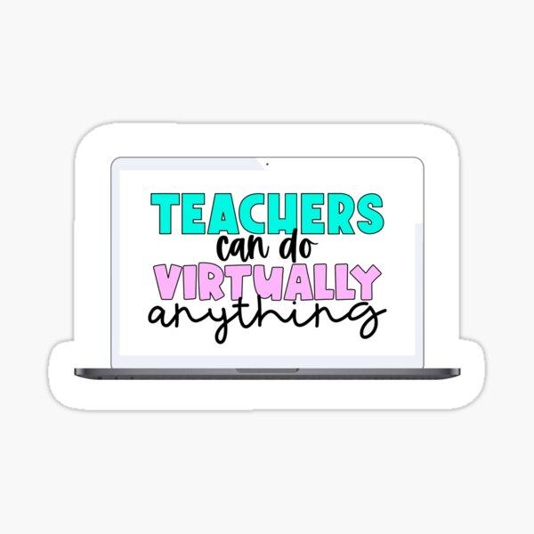 Teachers Can Do Virtually Anything Sticker Sticker