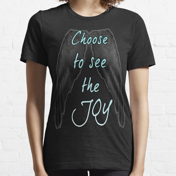 Choose to see the JOY Essential T-Shirt