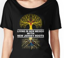LIVING IN NEW MEXICO WITH NEW JERSEY ROOTS Women's Relaxed Fit T-Shirt