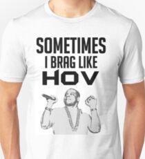 Sometimes I brag like Hov Unisex T-Shirt