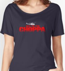GET TO THE CHOPPA - Predator Parody  Women's Relaxed Fit T-Shirt